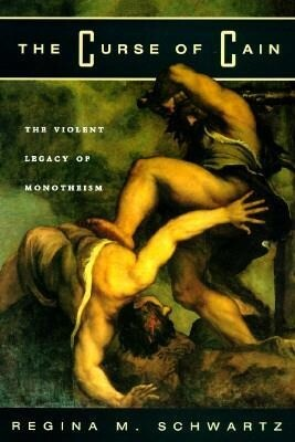 The Curse of Cain: The Violent Legacy of Monotheism als Buch