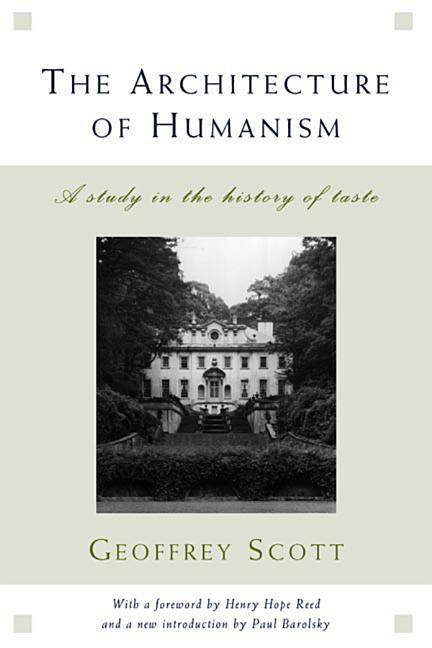 The Architecture of Humanism: A Study in the History of Taste als Taschenbuch