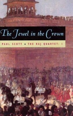 The Raj Quartet, Volume 1: The Jewel in the Crown als Taschenbuch