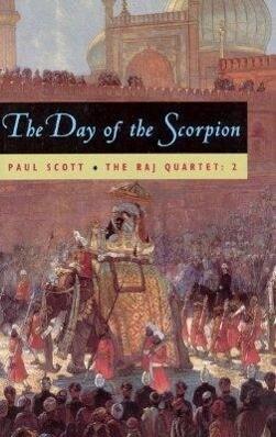 The Raj Quartet, Volume 2: The Day of the Scorpion als Taschenbuch