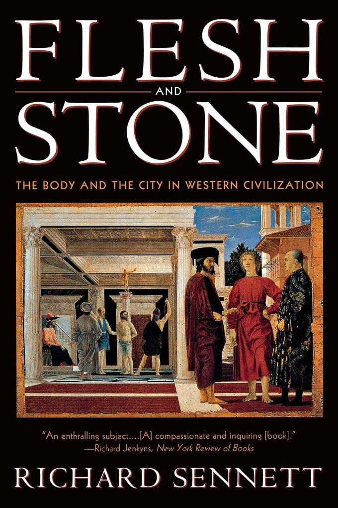 Flesh and Stone: The Body and the City in Western Civilization als Taschenbuch