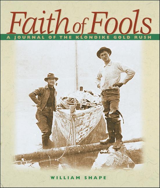 Faith of Fools: A Journal of the Klondike Gold Rush als Taschenbuch
