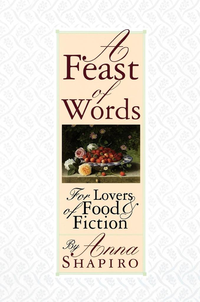 A Feast of Words: For Lovers of Food Fiction als Buch (gebunden)