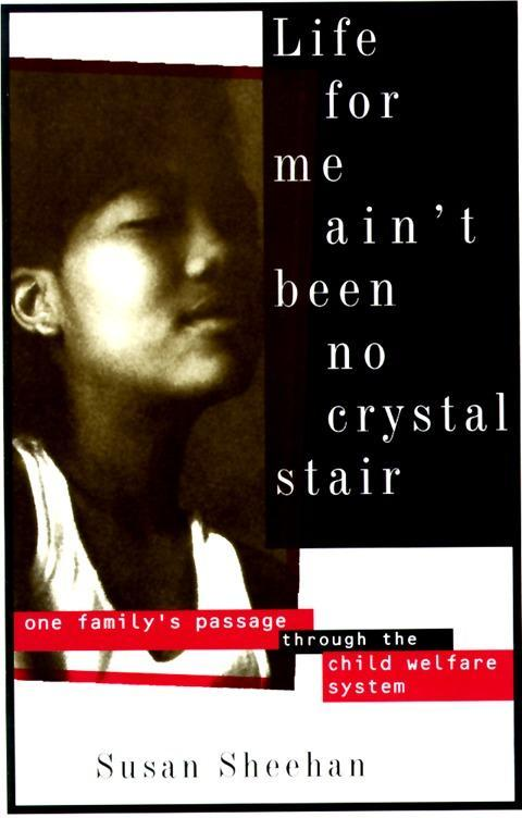 Life for Me Ain't Been No Crystal Stair: One Family's Passage Through the Child Welfare System als Taschenbuch