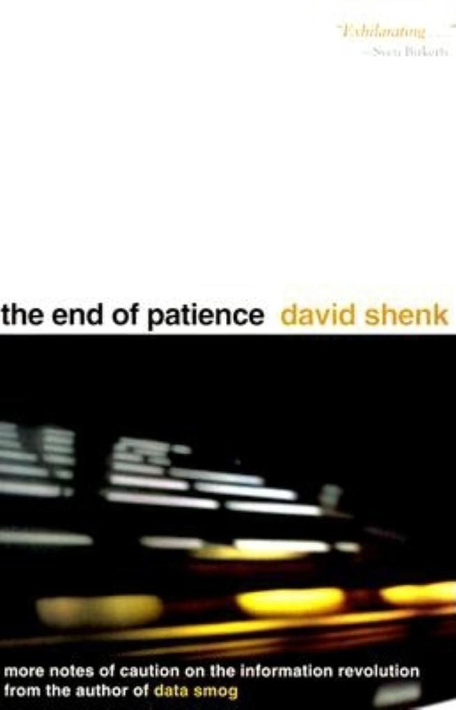 The End of Patience: Cautionary Notes on the Information Revolution als Buch