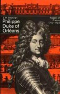 Philippe, Duke of Orleans: Regent of France, 1715-1723 als Buch