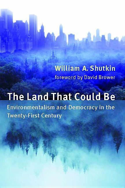 The Land That Could Be: Environmentalism and Democracy in the Twenty First Century als Taschenbuch