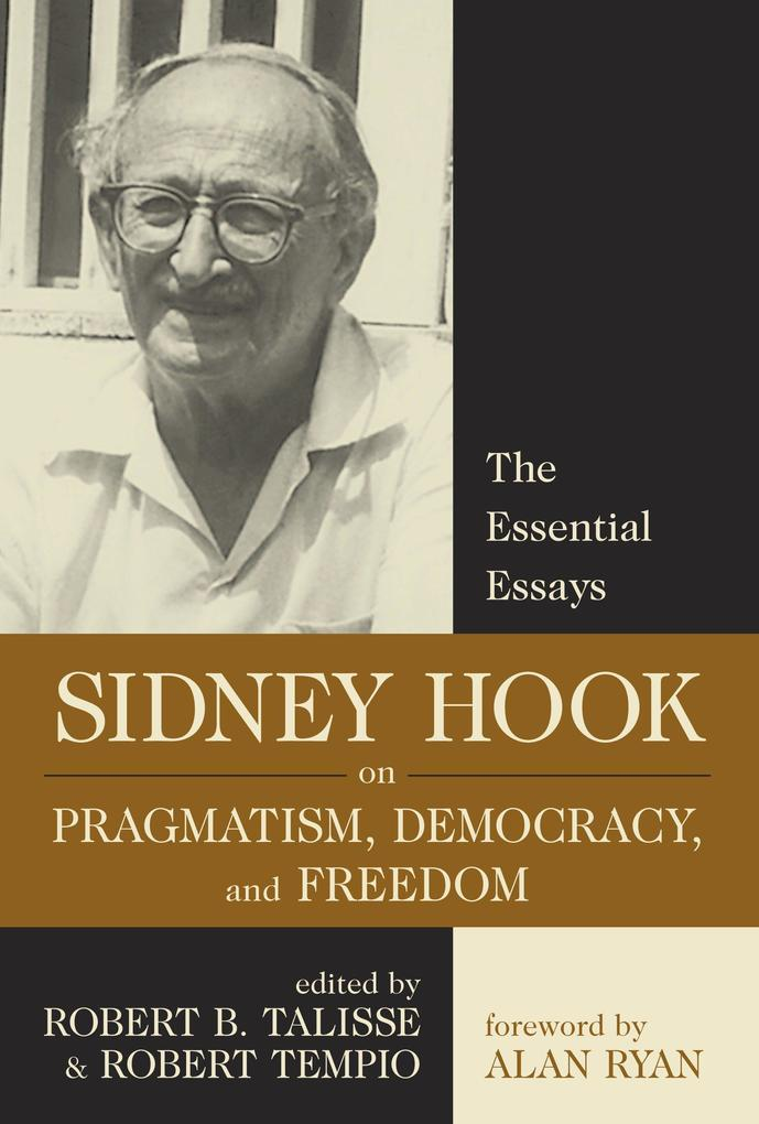 Sidney Hook on Pragmatism, Democracy, and Freedom: The Essential Essays als Buch