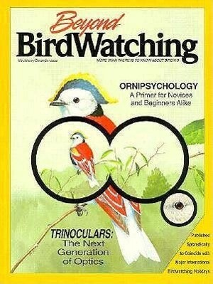 Beyond Birdwatching: More Than There is to Know about Birding als Taschenbuch