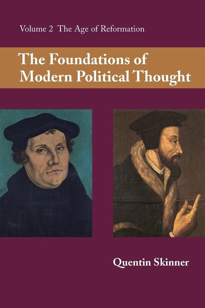 The Foundations of Modern Political Thought: Volume 2, The Age of Reformation als Buch