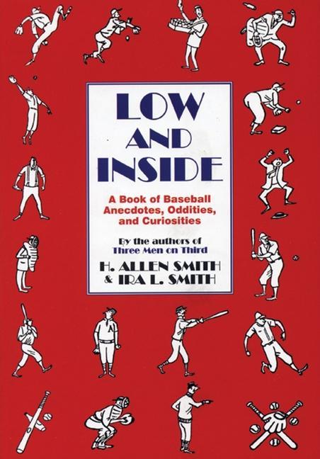 Low and Inside: A Book of Baseball Anecdotes, Oddities, and Curiosities als Taschenbuch