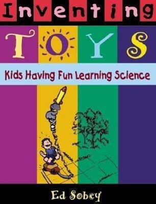 Inventing Toys: Kids Having Fun Learning Science als Taschenbuch
