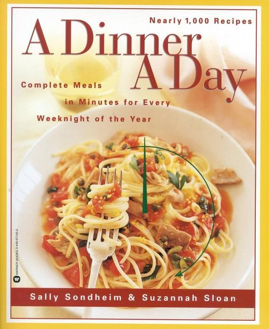 A Dinner a Day: Complete Meals in Minutes for Every Weeknight of the Year als Taschenbuch