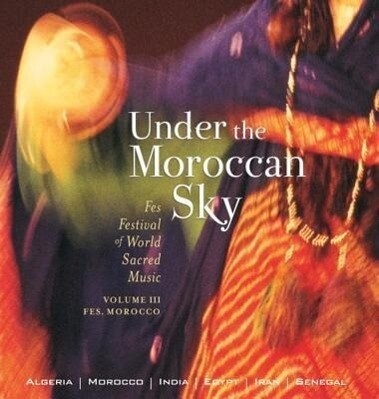 Under the Morroccan Sky: Fes Festival of World Sacred Music als Hörbuch