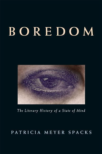 Boredom: The Literary History of a State of Mind als Buch