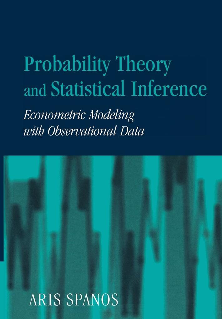 Probability Theory and Statistical Inference: Econometric Modeling with Observational Data als Buch