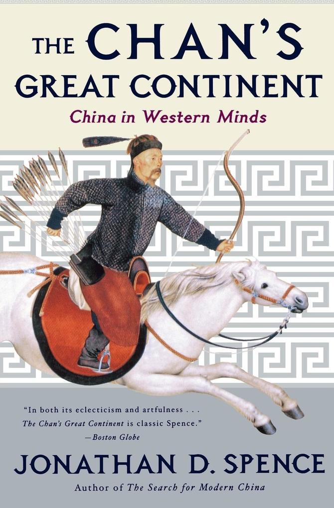 The Chan's Great Continent: China in Western Minds als Taschenbuch