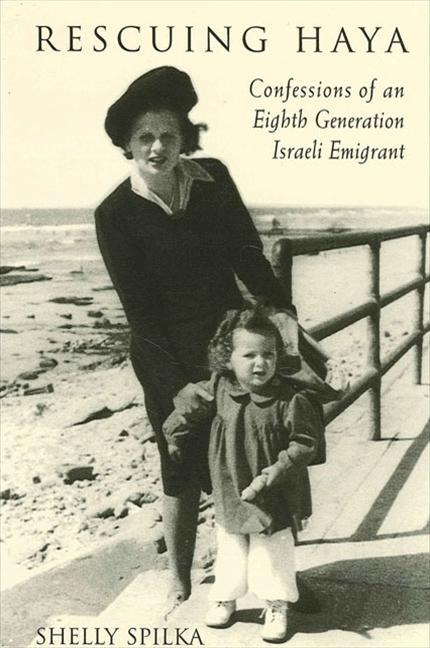 Rescuing Haya: Confessions of an Eighth Generation Israeli Emigrant als Taschenbuch