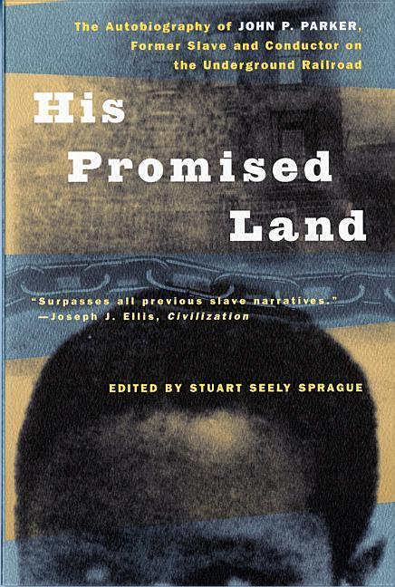 His Promised Land: The Autobiography of John P. Parker, Former Slave and Conductor on the Underground Railroad als Taschenbuch