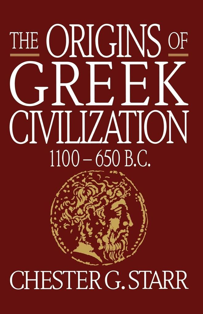 The Origins of Greek Civilization: 1100-650 B.C. als Taschenbuch