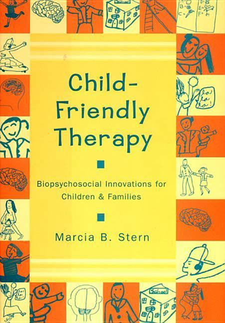 Child-Friendly Therapy: Biopsychosocial Innovations for Children and Families als Buch