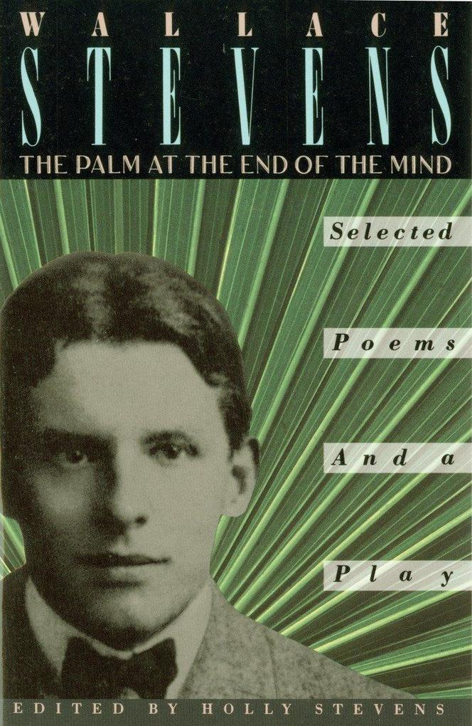 The Palm at the End of the Mind: Selected Poems and a Play als Taschenbuch