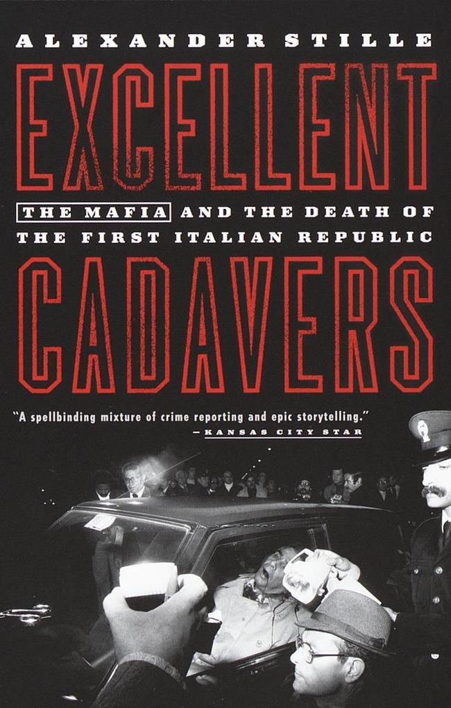 Excellent Cadavers: The Mafia and the Death of the First Italian Republic als Taschenbuch