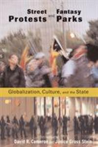 Street Protests and Fantasy Parks: Globalization, Culture, and the State als Taschenbuch