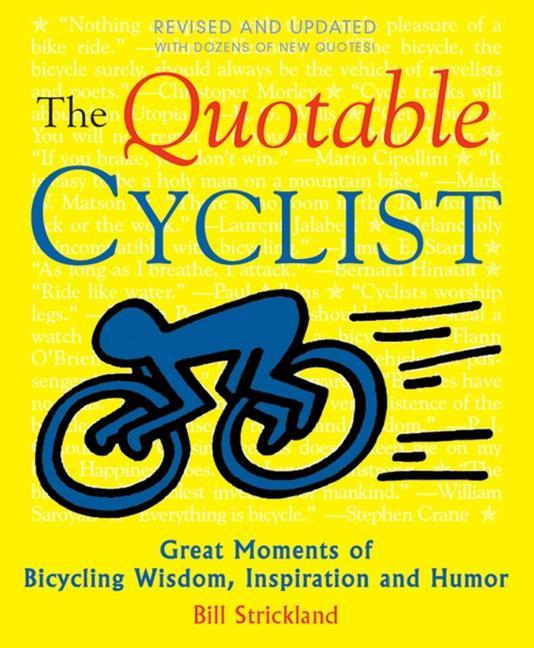 The Quotable Cyclist: Great Moments of Bicycling Wisdom, Inspiration and Humor als Taschenbuch