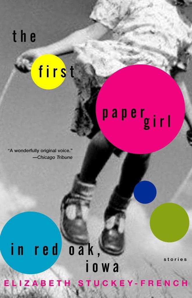The First Paper Girl in Red Oak, Iowa: Stories als Taschenbuch