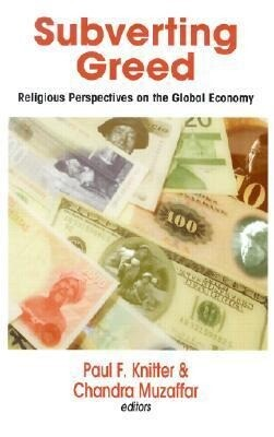 Subverting Greed: Religious Perspectives on the Global Economy als Taschenbuch