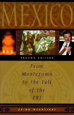 Mexico: From Montezuma to the Fall of the Pri, Second Edition als Buch