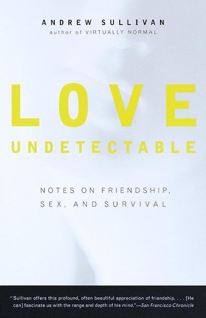 Love Undetectable: Notes on Friendship, Sex, and Survival als Taschenbuch