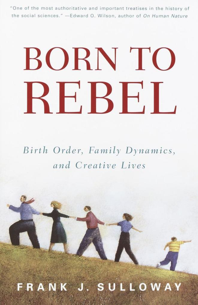 Born to Rebel: Birth Order, Family Dynamics, and Creative Lives als Taschenbuch