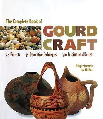 The Complete Book of Gourd Craft: 22 Projects * 55 Decorative Techniques * 300 Inspirational Designs als Taschenbuch