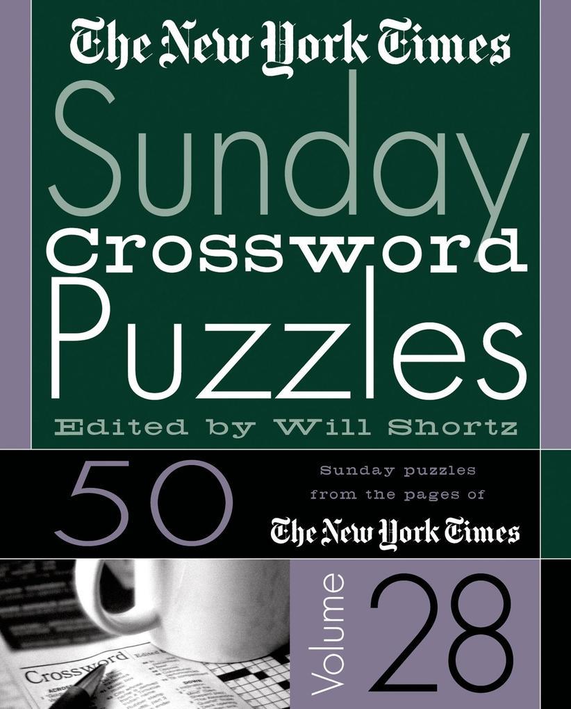 The New York Times Sunday Crossword Puzzles Vol. 28: 50 Sunday Puzzles from the Pages of the New York Times als Taschenbuch