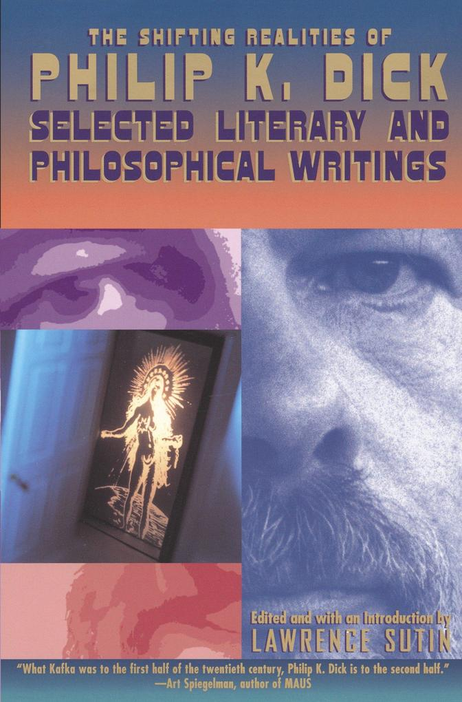 The Shifting Realities of Philip K. Dick: Selected Literary and Philosophical Writings als Taschenbuch