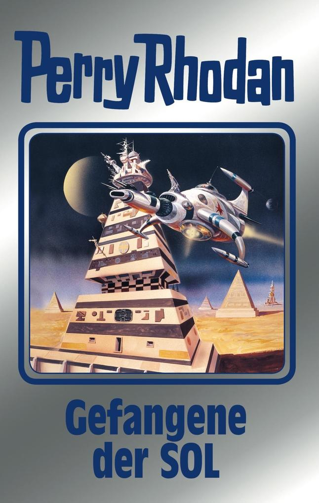Perry Rhodan 122: Gefangene der SOL (Silberband) als eBook von Marianne Sydow, William Voltz, Clark Darlton, Kurt Mahr,