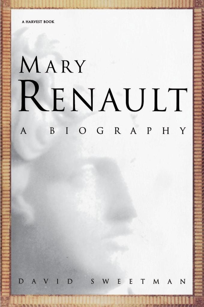 Mary Renault: A Biography als Taschenbuch