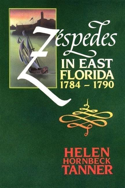 Zespedes in East Florida: 1784-1790 als Taschenbuch