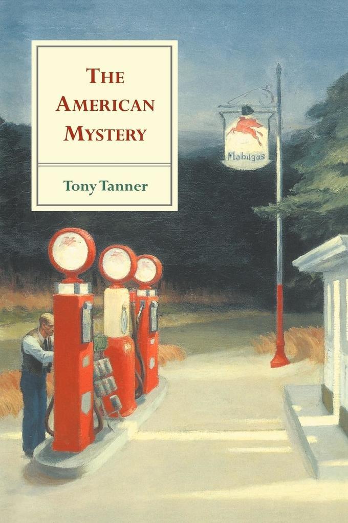 The American Mystery: American Literature from Emerson to Delillo als Buch