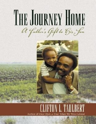 The Journey Home: A Father's Gift to His Son als Buch