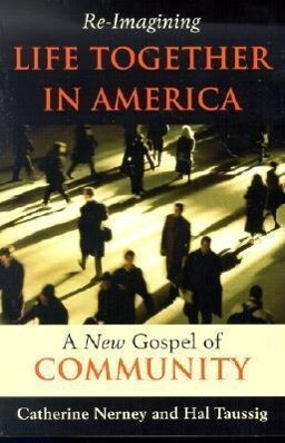 Re-Imagining Life Together in America: A New Gospel of Community als Taschenbuch