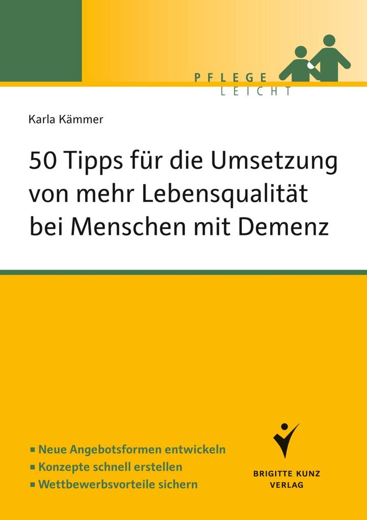 50 Tipps für die Umsetzung von mehr Lebensqualität bei Menschen mit Demenz als eBook von Karla Kämmer - Schlütersche Verlagsgesellschaft mbH & Co. KG
