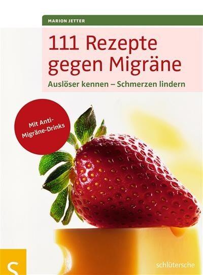111 Rezepte gegen Migräne als eBook von Marion Jetter - Schlütersche