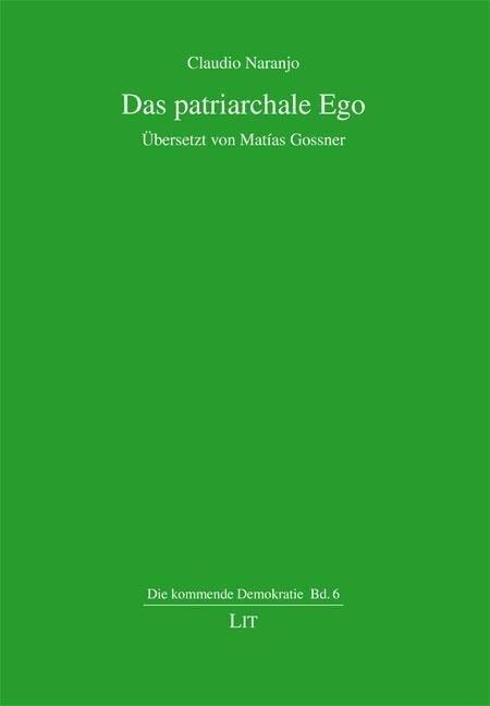 Das patriarchale Ego als Buch von Claudio Naranjo