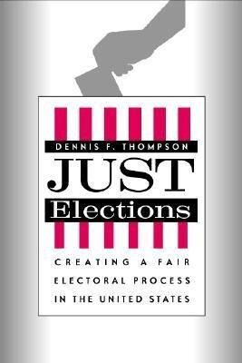 Just Elections: Creating a Fair Electoral Process in the United States als Buch