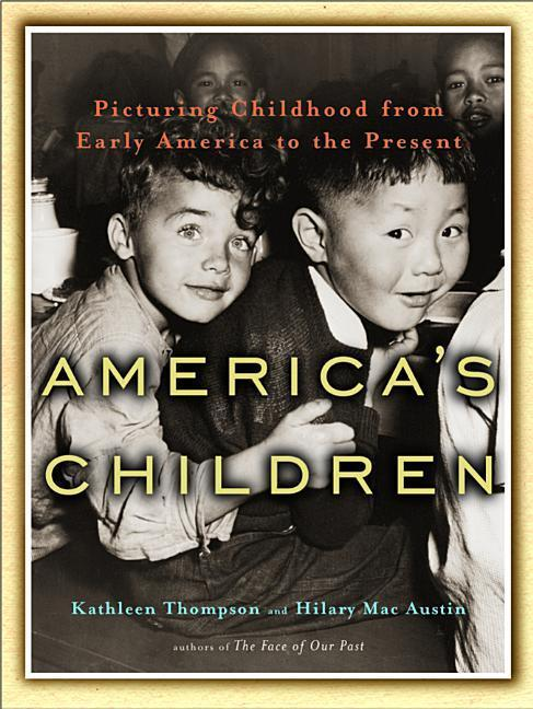 America's Children: Picturing Childhood from Early America to the Present als Buch