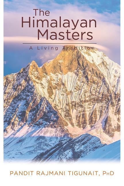 The Himalayan Masters: A Living Tradition als Taschenbuch