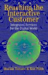 Reaching the Interactive Customer: Integrated Services for the Digital World als Buch
